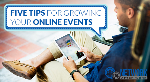 Five Tips For Growing Your Online Events