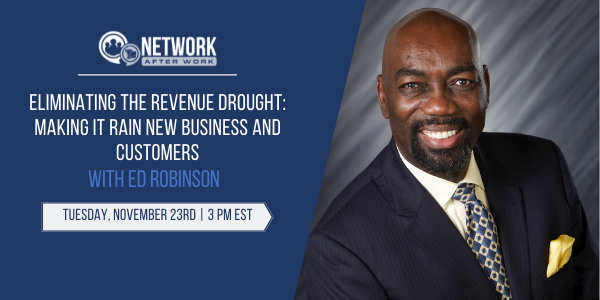 Eliminating The Revenue Drought: Making It Rain New Business and Customers